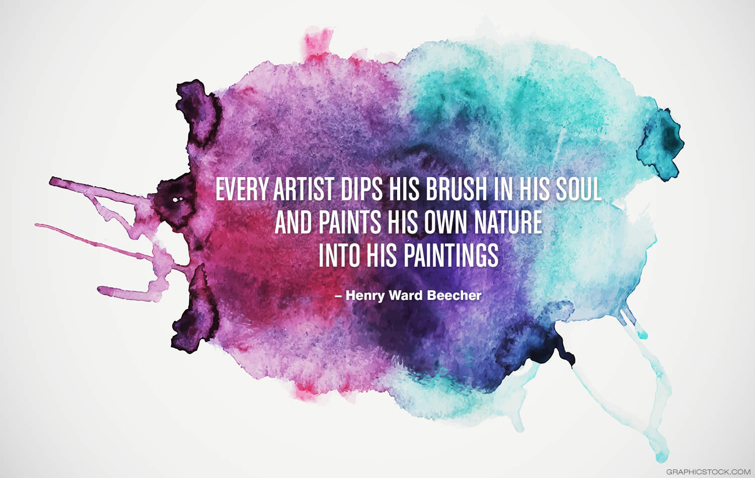 "Every artist dips his brush in his own soul, and paints his own nature into his pictures."" — Henry Ward Beecher"
