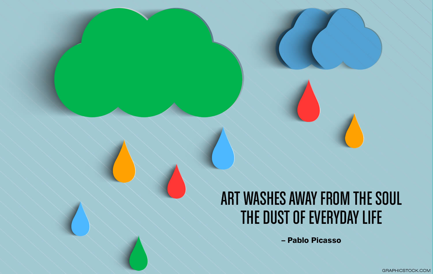 """Art washes away from the soul the dust of everyday life."" –Pablo Picasso"